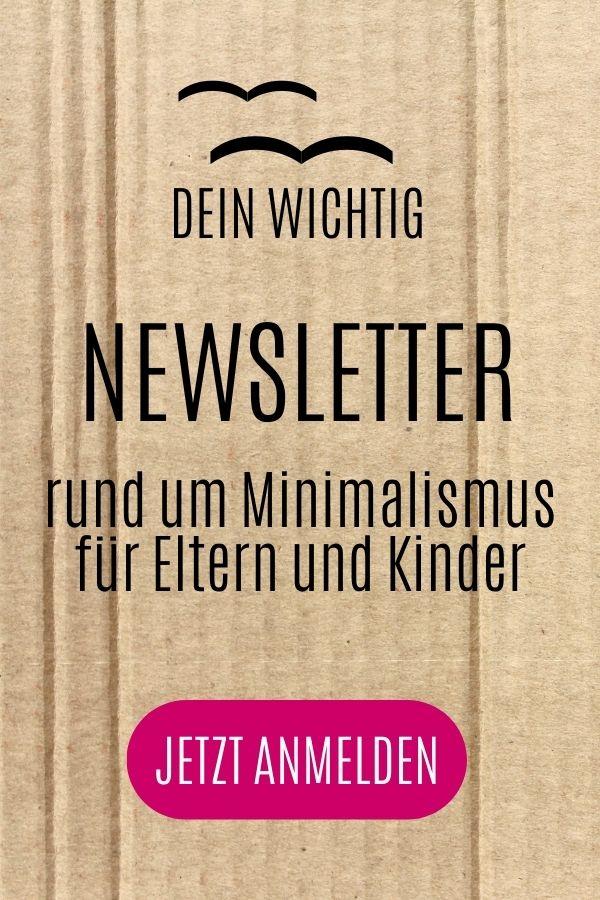 Dein Wichtig Newsletter - rund um Minimalismus für Eltern und Kinder